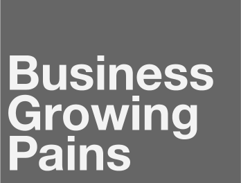 Business Growing Pains